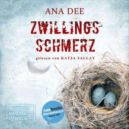Hoerbuch Zwillingsschmerz - Ana Dee - Katja Sallay
