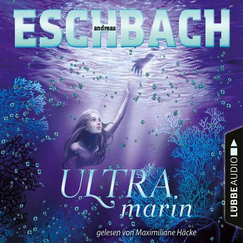 Hoerbuch Ultramarin - Teil 3 - Andreas Eschbach - Maximiliane Häcke
