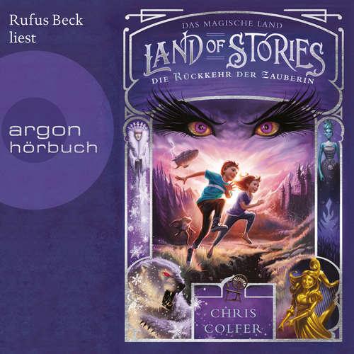 Hoerbuch Die Rückkehr der Zauberin - Land of Stories - Das magische Land 2 - Chris Colfer - Rufus Beck