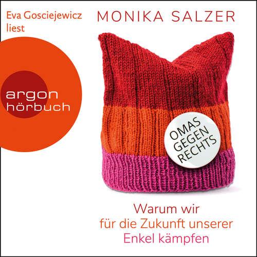 Hoerbuch Omas gegen rechts - Warum wir für die Zukunft unserer Enkel kämpfen - Monika Salzer - Eva Gosciejewicz