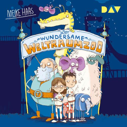 Hoerbuch Der wundersame Weltraumzoo - Meike Haas - Mia Diekow