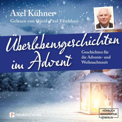 Hoerbuch Überlebensgeschichten im Advent - Axel Kühner - Omid-Paul Eftekhari