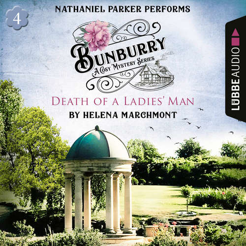 Audiobook Death of a Ladies' Man - Bunburry - Countryside Mysteries: A Cosy Shorts Series, Episode 4 - Helena Marchmont - Nathaniel Parker
