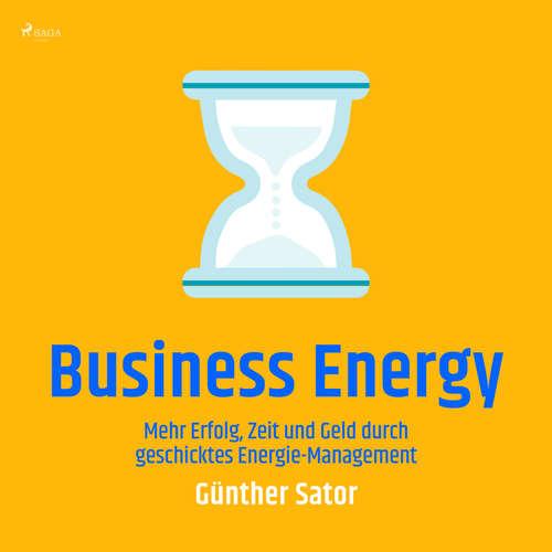 Business Energy - Mehr Erfolg, Zeit und Geld durch geschicktes Energie-Management