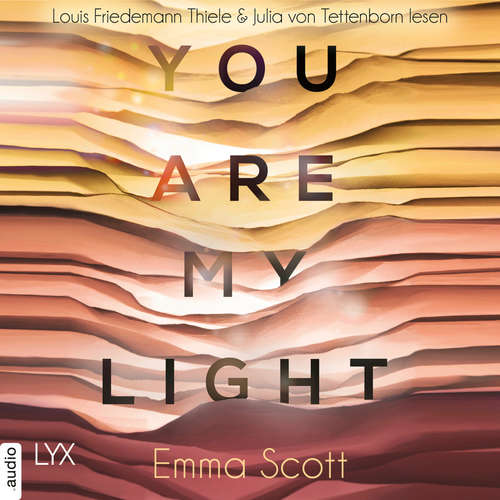 "Hoerbuch You Are My Light - Die Novella zu ""The Light in Us"" - Light-In-Us-Reihe 1.5 - Emma Scott - Louis Friedemann Thiele"