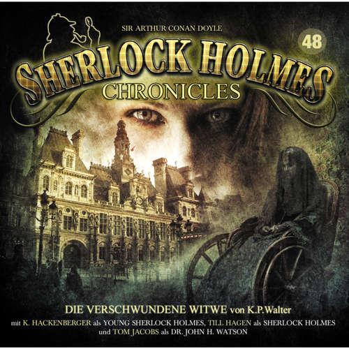Hoerbuch Sherlock Holmes Chronicles, Folge 48: Die verschwundene Witwe - K. P. Walter - Tom Jacobs