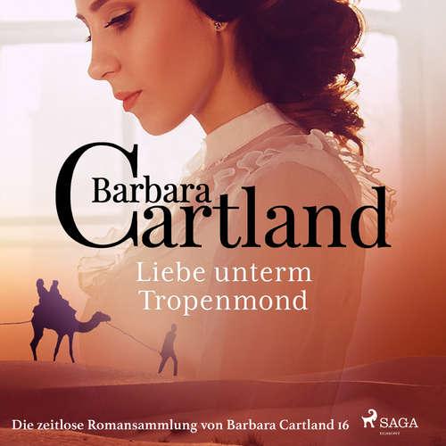 Liebe unterm Tropenmond - Die zeitlose Romansammlung von Barbara Cartland 16