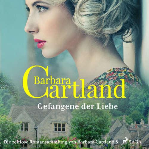 Gefangene der Liebe - Die zeitlose Romansammlung von Barbara Cartland 8