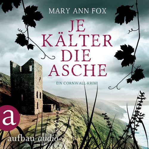 Hoerbuch Je kälter die Asche - Mags Blake - Ein Cornwall-Krimi, Band 3 - Mary Ann Fox - Demet Fey