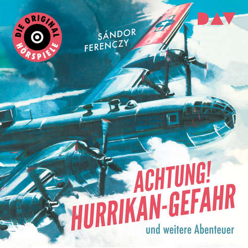 Hoerbuch Achtung! Hurrikan-Gefahr und weitere Abenteuer - Die Original-Hörspiele - Sándor Ferenczy - Hans Irle