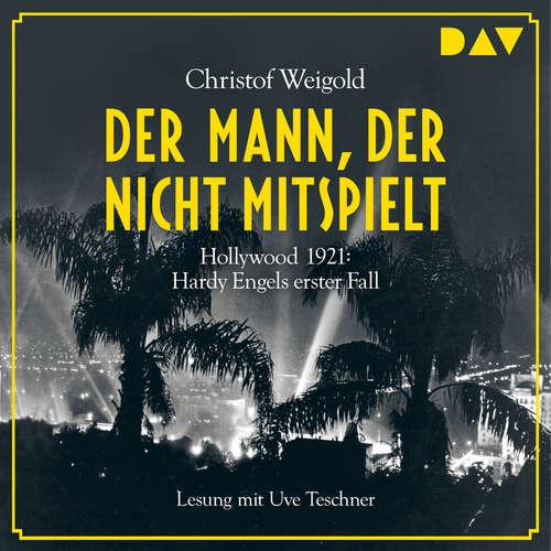 Hoerbuch Der Mann, der nicht mitspielt - Christof Weigold - Uve Teschner