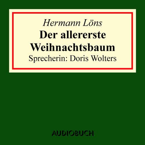Hoerbuch Der allererste Weihnachtsbaum - Hermann Löns - Doris Wolters