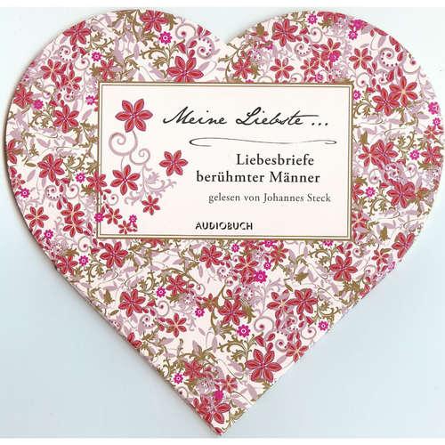 Hoerbuch Meine Liebste - Liebesbriefe berühmter Männer - Rainer Maria Rilke - Johannes Steck