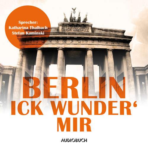 Hoerbuch Berlin - Ick wunder' mir - Otto Reutter - Stefan Kaminski