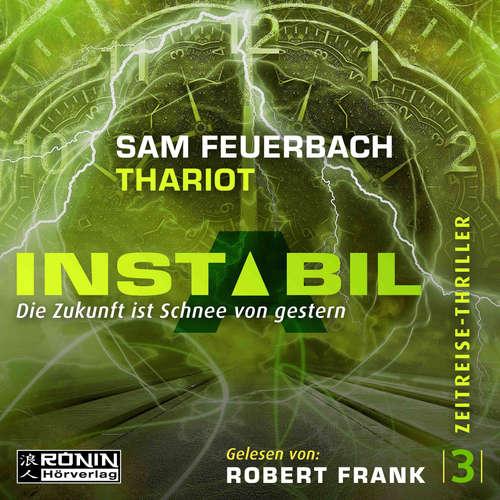Hoerbuch Die Zukunft ist Schnee von gestern - Instabil, Band 3 - Sam Feuerbach - Robert Frank