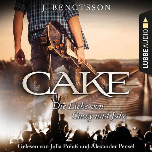 Hoerbuch Cake - Die Liebe von Casey und Jake - J. Bengtsson - Julia Preuß