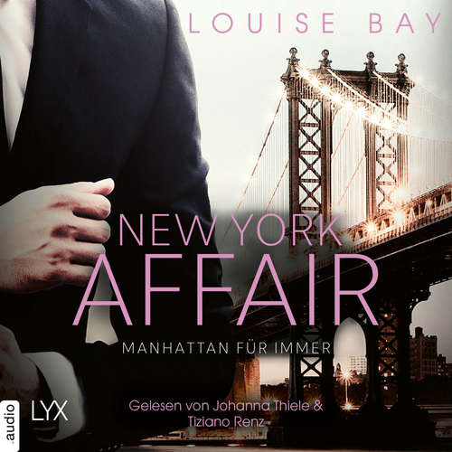 Hoerbuch Manhattan für immer - New York Affair 3 - Louise Bay - Johanna Thiele