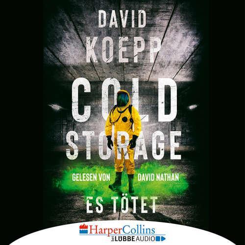 Hoerbuch Cold Storage - Es tötet - David Koepp - David Nathan