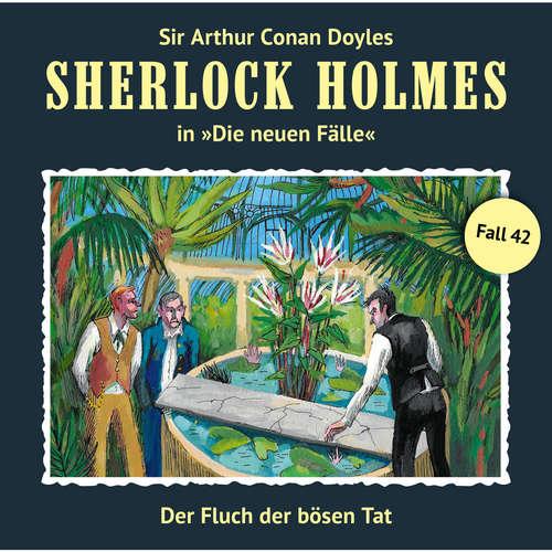 Hoerbuch Sherlock Holmes, Die neuen Fälle, Fall 42: Der Fluch der bösen Tat - Andreas Masuth - Christian Rode
