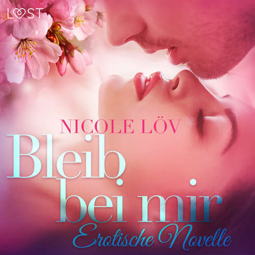 Hoerbuch Bleib bei mir: Erotische Novelle - Nicole Löv - Helene Hagen