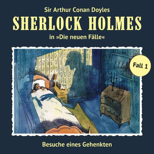 Hoerbuch Sherlock Holmes, Die neuen Fälle, Fall 1: Besuche eines Gehenkten - Andreas Masuth - Christian Rode