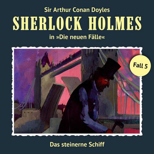 Hoerbuch Sherlock Holmes, Die neuen Fälle, Fall 5: Das steinerne Schiff - Andreas Masuth - Christian Rode