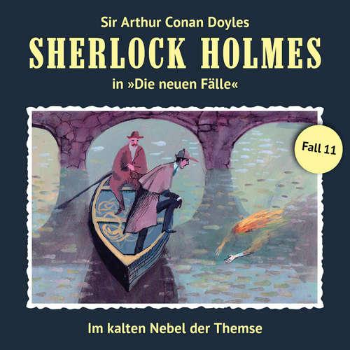 Hoerbuch Sherlock Holmes, Die neuen Fälle, Fall 11: Im kalten Nebel der Themse - Marc Freund - Christian Rode