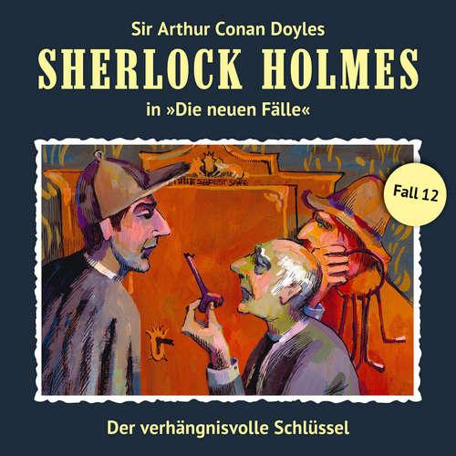 Hoerbuch Sherlock Holmes, Die neuen Fälle, Fall 12: Der verhängnisvolle Schlüssel - Andreas Masuth - Christian Rode