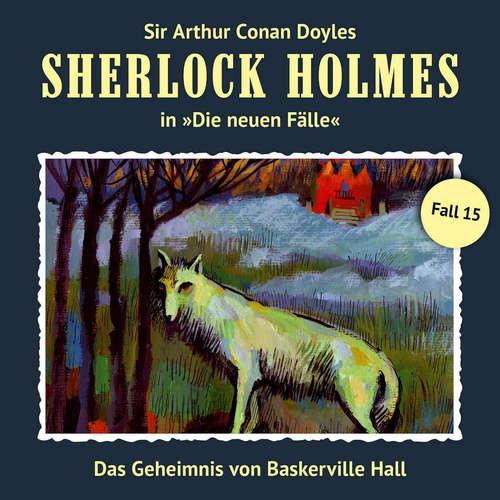 Hoerbuch Sherlock Holmes, Die neuen Fälle, Fall 15: Das Geheimnis von Baskerville Hall - Marc Freund - Christian Rode