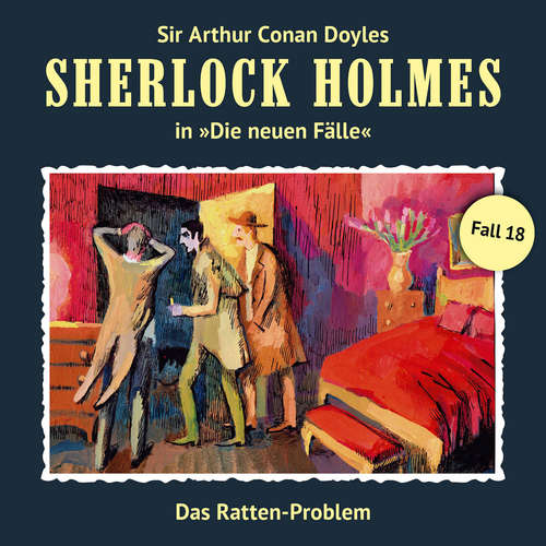 Hoerbuch Sherlock Holmes, Die neuen Fälle, Fall 18: Das Ratten-Problem - Andreas Masuth - Christian Rode