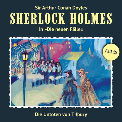 Hoerbuch Sherlock Holmes, Die neuen Fälle, Fall 19: Die Untoten von Tilbury - Andreas Masuth - Christian Rode