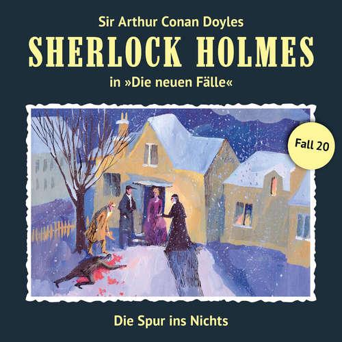 Hoerbuch Sherlock Holmes, Die neuen Fälle, Fall 20: Die Spur ins Nichts - Marc Freund - Christian Rode