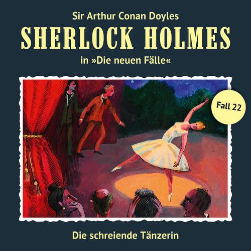 Hoerbuch Sherlock Holmes, Die neuen Fälle, Fall 22: Die schreiende Tänzerin - Peter Krüger - Christian Rode