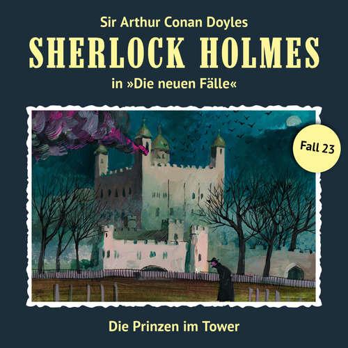 Hoerbuch Sherlock Holmes, Die neuen Fälle, Fall 23: Die Prinzen im Tower - Andreas Masuth - Christian Rode