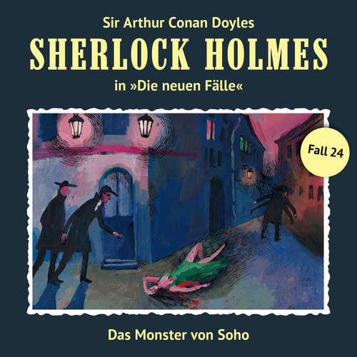Hoerbuch Sherlock Holmes, Die neuen Fälle, Fall 24: Das Monster von Soho - Andreas Masuth - Christian Rode