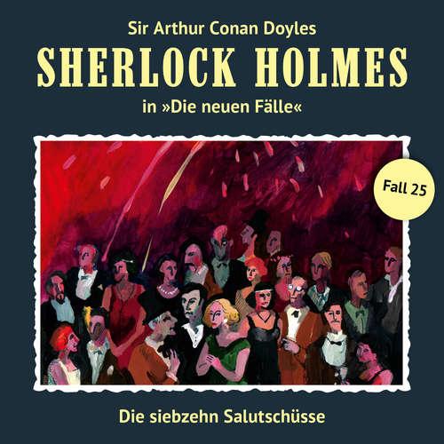 Hoerbuch Sherlock Holmes, Die neuen Fälle, Fall 25: Die siebzehn Salutschüsse - Andreas Masuth - Christian Rode
