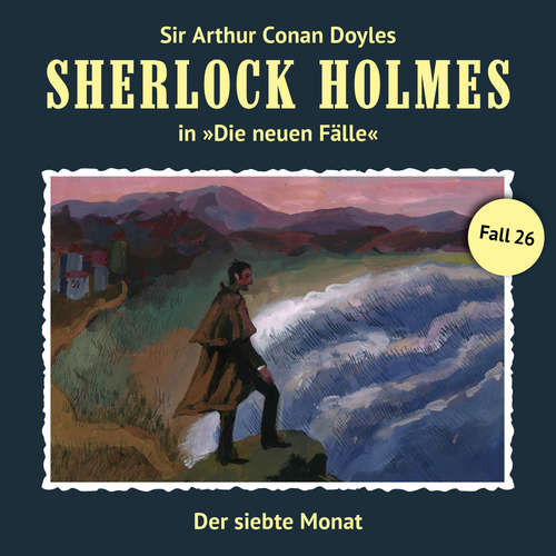 Hoerbuch Sherlock Holmes, Die neuen Fälle, Fall 26: Der siebte Monat - Eric Niemann - Christian Rode