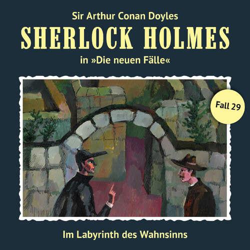 Hoerbuch Sherlock Holmes, Die neuen Fälle, Fall 29: Im Labyrinth des Wahnsinns - Andreas Masuth - Christian Rode