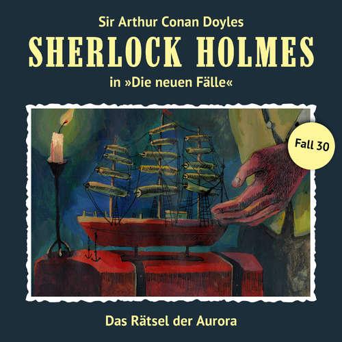 Hoerbuch Sherlock Holmes, Die neuen Fälle, Fall 30: Das Rätsel der Aurora - Eric Niemann - Christian Rode