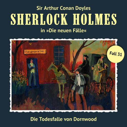 Hoerbuch Sherlock Holmes, Die neuen Fälle, Fall 31: Die Todesfalle von Dornwood - Marc Freund - Christian Rode