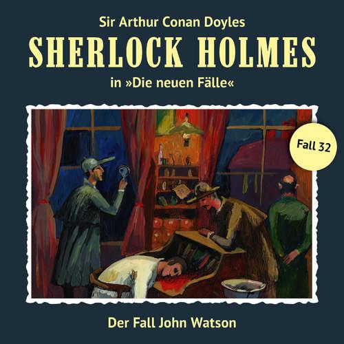 Hoerbuch Sherlock Holmes, Die neuen Fälle, Fall 32: Der Fall John Watson - Maureen Butcher - Christian Rode