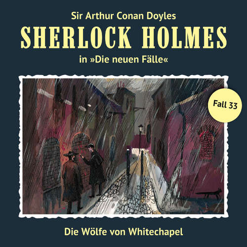 Hoerbuch Sherlock Holmes, Die neuen Fälle, Fall 33: Die Wölfe von Whitechapel - Peter Krüger - Christian Rode