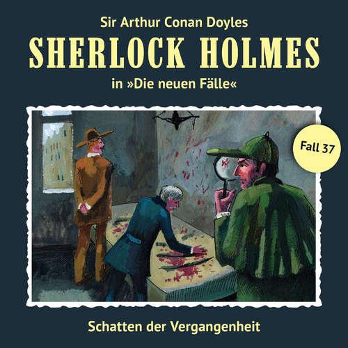 Hoerbuch Sherlock Holmes, Die neuen Fälle, Fall 37: Schatten der Vergangenheit - Andreas Masuth - Christian Rode