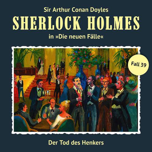 Hoerbuch Sherlock Holmes, Die neuen Fälle, Fall 39: Der Tod des Henkers - Marc Freund - Christian Rode