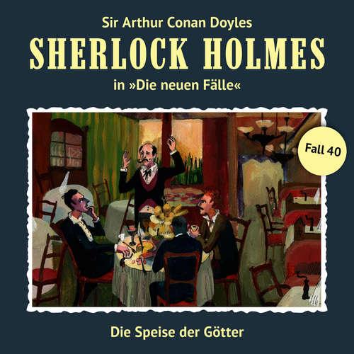 Hoerbuch Sherlock Holmes, Die neuen Fälle, Fall 40: Die Speise der Götter - Peter Krüger - Christian Rode