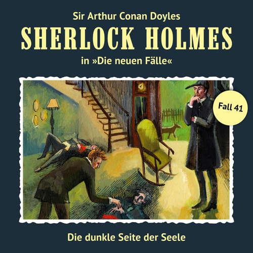 Hoerbuch Sherlock Holmes, Die neuen Fälle, Fall 41: Die dunkle Seite der Seele - Marc Freund - Christian Rode