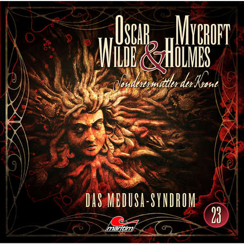 Hoerbuch Oscar Wilde & Mycroft Holmes, Sonderermittler der Krone, Folge 23: Das Medusa-Syndrom - Jonas Maas - Sascha Rotermund