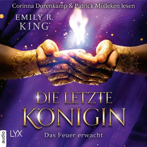 Hoerbuch Das Feuer erwacht - Die letzte Königin - Die Hundredth Queen Reihe, Teil 2 - Emily R. King - Corinna Dorenkamp