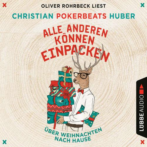 Hoerbuch Alle anderen können einpacken - Über Weihnachten nach Hause - Christian Pokerbeats Huber - Oliver Rohrbeck