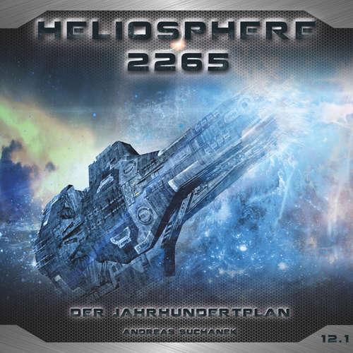 Hoerbuch Heliosphere 2265, Folge 12.1: Der Jahrhundertplan: Sarahs Geständnis - Andreas Suchanek - Joachim Kürzel